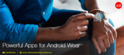 Android apps for wearables & games